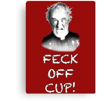 FATHER JACK HACKETT - FECK OFF CUP! Canvas Print