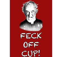 FATHER JACK HACKETT - FECK OFF CUP! Photographic Print
