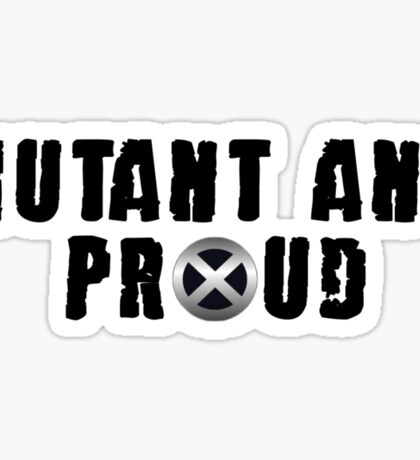 Mutant and proud Sticker