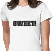 SWEET!  Womens Fitted T-Shirt