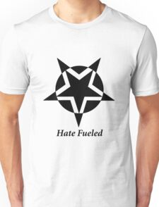 Hate Fueled for girls Unisex T-Shirt