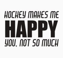 HOCKEY MAKES ME HAPPY Kids Clothes