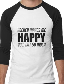 HOCKEY MAKES ME HAPPY Men's Baseball ¾ T-Shirt