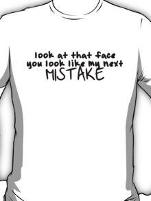 Next mistake T-Shirt