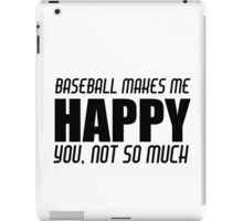 BASEBALL MAKES ME HAPPY iPad Case/Skin