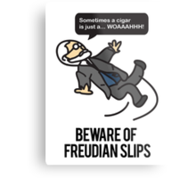 Beware of Freudian Slips Metal Print