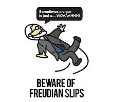 Beware of Freudian Slips Photographic Print