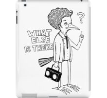 What else is there? iPad Case/Skin