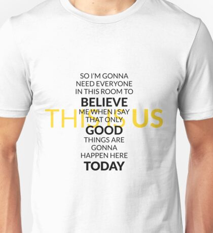 This is Us - Believe Good Things, Black Unisex T-Shirt