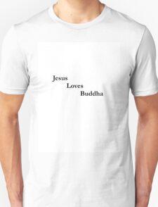 Unique Spiritual/Spirituality Quote T-shirt~Jesus Loves Buddha. T-Shirt