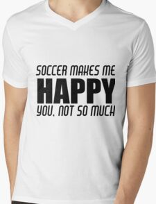 SOCCER MAKES ME HAPPY Mens V-Neck T-Shirt