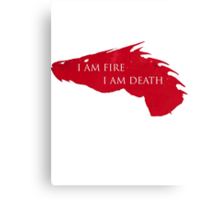I am Fire I am Death Canvas Print