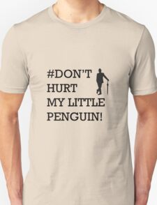 Don't hurt my little penguin! Unisex T-Shirt