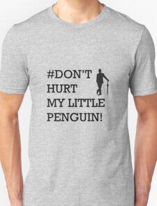 Don't hurt my little penguin! T-Shirt