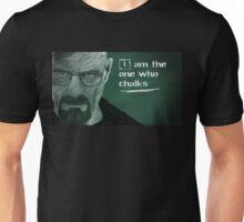 I am the one who chalks Unisex T-Shirt