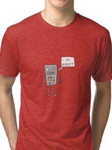 i am robot Tri-blend T-Shirt