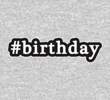 Birthday - Hashtag - Black & White Kids Clothes