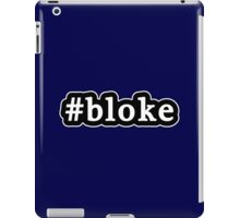 Bloke - Hashtag - Black & White iPad Case/Skin