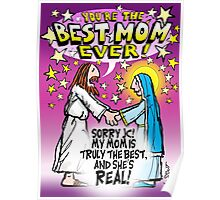 Best (real) Mum Ever! Mother's Day! Poster