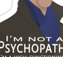 I'm not a psychopath Sticker