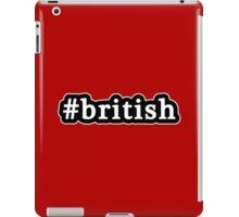 British - Hashtag - Black & White iPad Case/Skin