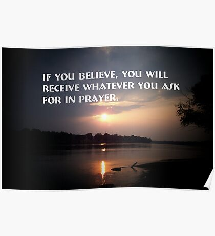 Believe and you will receive Poster