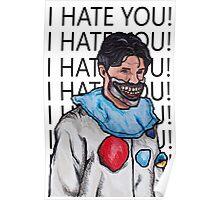 "Dandy Mott ""I hate you"" Poster"