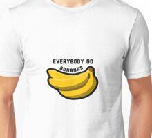Everybody go bananas  Unisex T-Shirt