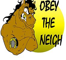 Obey the Neigh by Skree