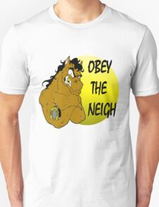 Obey the Neigh T-Shirt