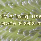 don't use my mug - 6 by Floralynne