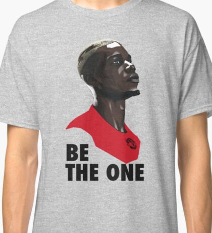 Pogba - Be the one Classic T-Shirt