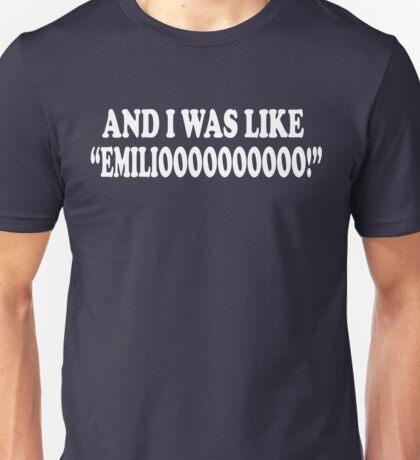 And I Was Like Emilioooo! A Night At The Roxbury Unisex T-Shirt