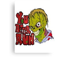 Better Run from Zombies Canvas Print