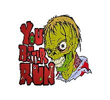 Better Run from Zombies Photographic Print