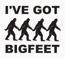 I've Got Big Feet Bigfoot by TheShirtYurt