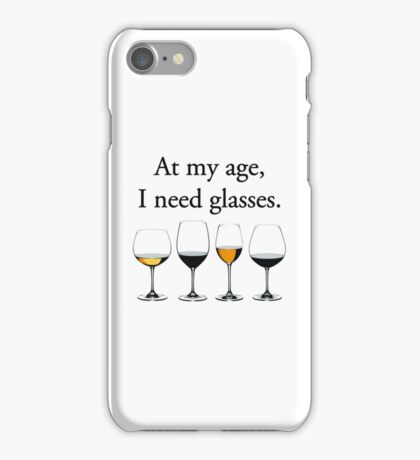 At My Age, I Need Glasses iPhone Case/Skin