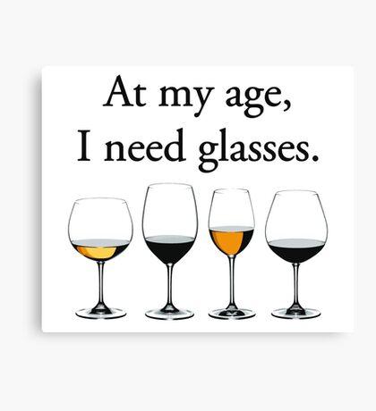 At My Age, I Need Glasses Canvas Print