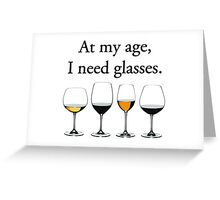 At My Age, I Need Glasses Greeting Card