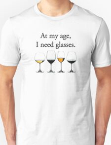 At My Age, I Need Glasses Unisex T-Shirt