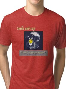 Smile And Say Cheese Tri-blend T-Shirt