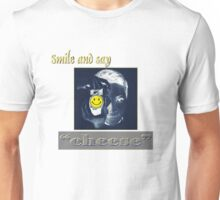 Smile And Say Cheese Unisex T-Shirt