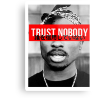 2Pac Trust Nobody (Japanese) LIMITED EDITION Metal Print