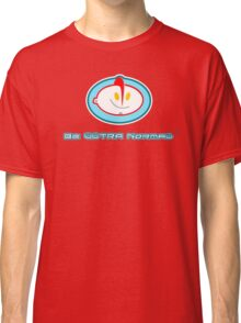 Be Normal: Ultra Normal ! Classic T-Shirt
