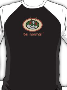 Be Normal: Common Rider T-Shirt
