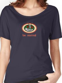 Be Normal: Common Rider Women's Relaxed Fit T-Shirt