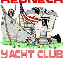 Redneck Yacht Club by Skree