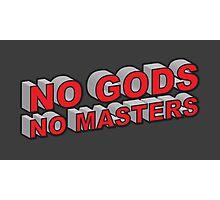 No Gods, No Masters Photographic Print