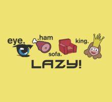 Eye Ham Sofa King Lazy by Jack Daly