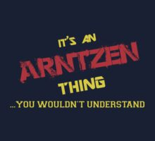 It's an ARNTZEN thing, you wouldn't understand !! by itsmine